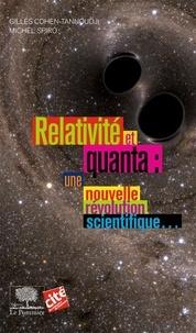 Gilles Cohen-Tannoudji et Michel Spiro - Relativité et quanta : une nouvelle révolution scientifique....
