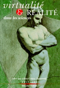 Gilles Cohen-Tannoudji et  Collectif - Virtualité et réalité dans les sciences.
