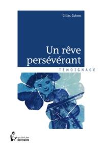 Gilles Cohen - Un rêve persévérant.