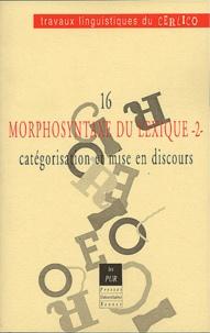 Gilles Col et Jean-Paul Régis - Morphosyntaxe du lexique - Volume 2, Catégorisation et mise en discours.