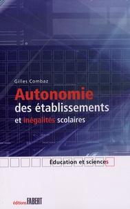 Gilles Combaz - Autonomie des établissements et inégalités scolaires.