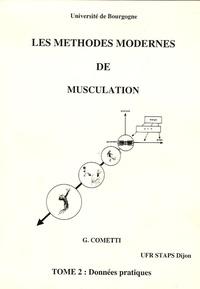 Gilles Cometti - Les méthodes modernes de musculation - Tome 2, données pratiques.