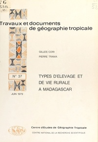 Gilles Cori et Pierre Trama - Types d'élevage et de vie rurale à Madagascar.