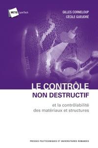 Gilles Corneloup et Cécile Gueudré - Le contrôle non destructif et la contrôlabilité des matériaux et structures.