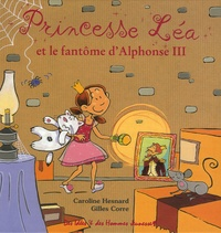 Gilles Corre et Caroline Hesnard - Princesse Léa et le fantôme d'Alphonse III.