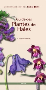 Gilles Corriol et Editions Belin - Guide des plantes des haies.