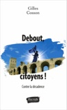Gilles Cosson - Debout, citoyens.