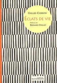Gilles Cosson - Eclats de vie - Suivis de Méditation.