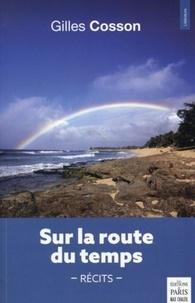 Gilles Cosson - Sur la route du temps.