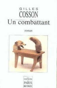 Gilles Cosson - Un combattant - Dans la jungle des affaires.