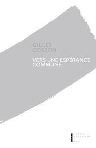 Gilles Cosson - Vers une espérance commune.