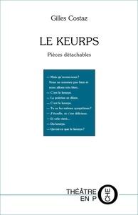Gilles Costaz - Le Keurps - 5 pièces détachables.