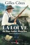 Gilles Côtes - La louve du Bas-Saint-Maurice  : La louve du Bas-Saint-Maurice, tome 2 - Les menaces.