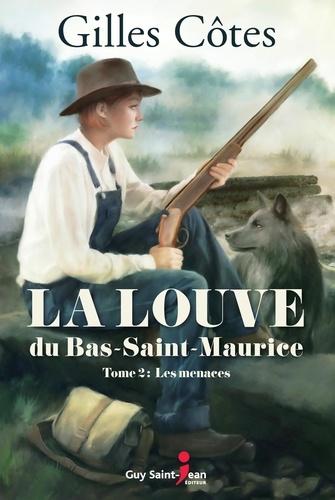 La louve du Bas-Saint-Maurice  La louve du Bas-Saint-Maurice, tome 2. Les menaces
