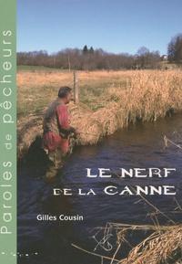 Gilles Cousin - Le nerf de la canne.