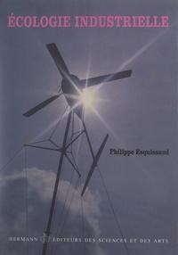 Gilles Cousseau et Philippe Esquissaud - Écologie industrielle.