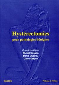 Gilles Crépin et Denis Querleu - Hystérectomies pour pathologies bénignes.