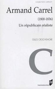 Gilles Crochemore - Armand Carrel (1800-1836) - Un républicain réaliste.