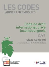 Gilles Cuniberti - Code Larcier Luxembourg - Code de droit international privé luxembourgeois.