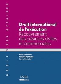 Gilles Cuniberti et Clotilde Normand - Droit international de l'exécution - Recouvrement des créances civiles et commerciales.