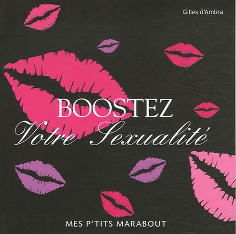 Gilles d' Ambra - Boostez votre sexualité.