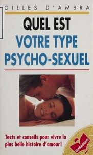 Gilles d' Ambra - Quel est votre type psycho-sexuel ?.