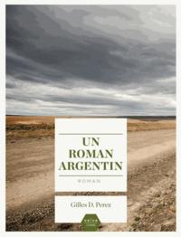 Gilles D. Perez - Un roman argentin.