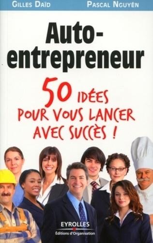 Auto-entrepreneur. 50 idées pour vous lancer !