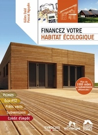 Gilles Daïd et Pascal Nguyen - Financez votre habitat écologique.