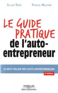 Gilles Daïd et Pascal Nguyên - Le guide pratique de l'auto-entrepreneur.