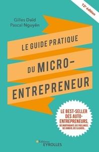 Gilles Daïd et Pascal Nguyên - Le guide pratique du micro-entrepreneur.