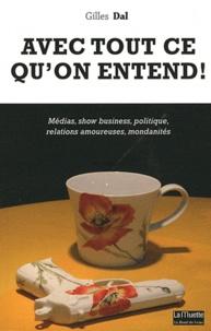 Gilles Dal - Avec tout ce qu'on entend ! - 1500 tics de langage décortiqués.