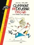 Gilles Dal et Frédéric Jannin - Comment redevenir Belge ou le rerester si vous l'êtes déjà.