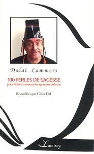 Gilles Dal - Dalaï Lammers, 100 perles de sagesse - Pour aider à traverser les épreuves de la vie.