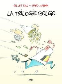 Gilles Dal et Fred Janin - La trilogie belge - Coffret en 3 volumes : Comment devenir Belge ou le rester si vous l'êtes déjà ;  Comment redevenir Belge ou le rerester si vous l'êtes déjà ; Belgian Brol.