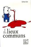 Gilles Dal - Petit répertoire de lieux communs.