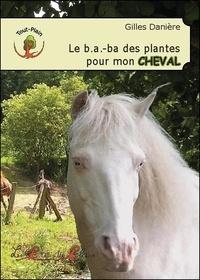 Gilles Daniere - Le b.a.-ba des plantes pour mon cheval.