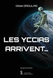 Gilles Daoulas - Les Yccias arrivent....