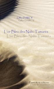 Gilles Darcy - L'or bleu des Nabi-tamarés.