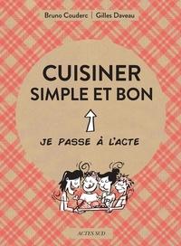 Gilles Daveau et Bruno Couderc - Cuisiner simple et bon.