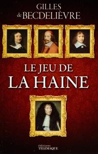 Gilles de Becdelièvre - Le jeu de la haine.