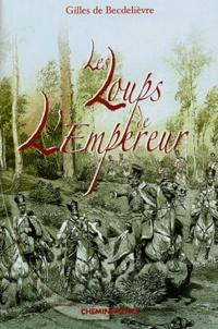 Gilles de Becdelièvre - Les Loups de l'Empereur.