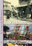 Gilles de Gantès et Phuong Ngoc Nguyen - Vietnam - Le moment moderniste.