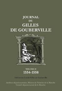 Gilles de Gouberville - Journal de Gilles de Gouberville Tome 2 : 1554-1558.