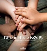 Demain est à nous- Le bel album du film - Gilles de Maistre pdf epub