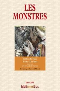 Gilles de Rais et  Marquis de Sade - Les monstres - la confession de l'ogre ; Les infortunes du vice ; Fatal fiancé.