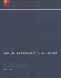Gilles de Rapper et Pierre Sintès - Nommer et classer dans les Balkans.