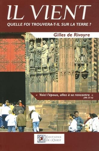 Gilles de Rivoyre - Il vient - Quelle foi trouvera-t-il sur la terre ?.