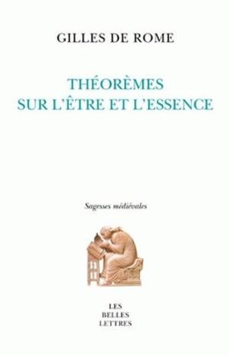 Gilles de Rome - Théorèmes sur l'être et l'essence.