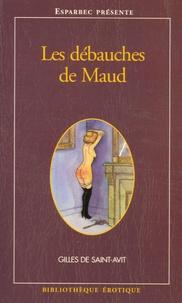 Gilles de Saint-Avit - Les débauches de Maud.